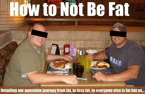 How to Not Be Fat