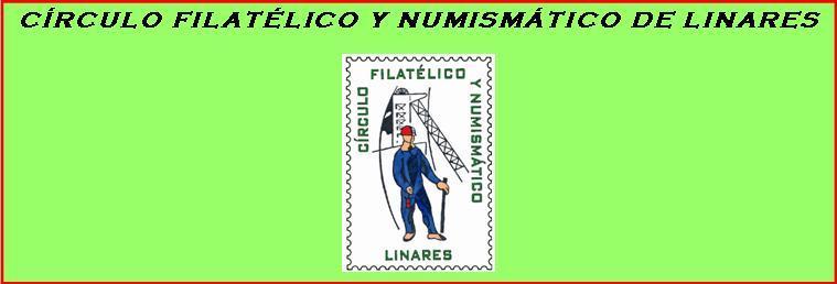 CIRCULO FILATELICO Y NUMISMATICO DE LINARES
