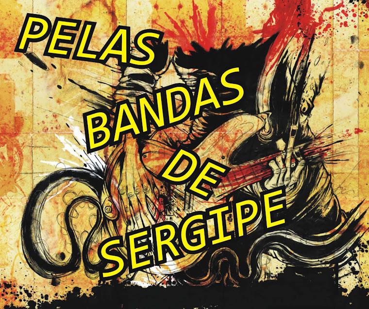 PELAS BANDAS DE SERGIPE
