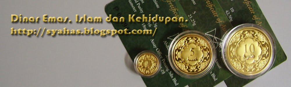 Dinar emas, Islam dan Kehidupan...
