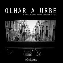 Os meus livros: OLHAR A URBE, Chiado Editora