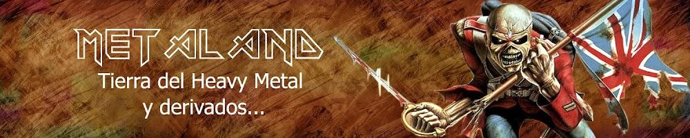 Metaland - La Tierra del Heavy Metal, Y Derivados