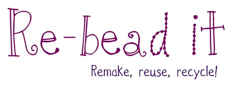 RE- Bead it!!! RECYCLE!!!