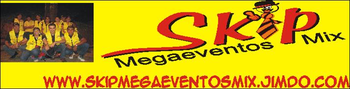 SKIP MEGAEVENTOS MIX