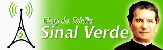 Rádio Sinal Verde... Tá na sinal... Tá legal....
