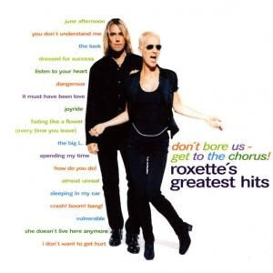 29okif9 CD Roxette   Dont bore us get to the chorus! Roxettes greatest hits