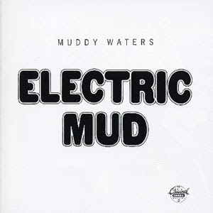 [Image: electric_mud_muddy_waters.jpg]