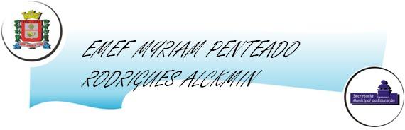 EMEF MYRIAM PENTEADO RODRIGUES ALCKMIN