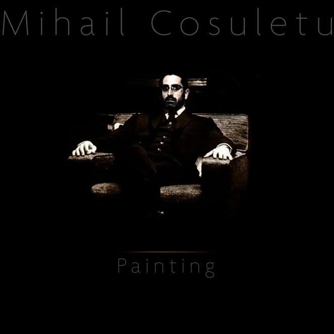 Mihail Cosuletu's Painting