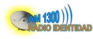 Escuchanos por Radio Identidad