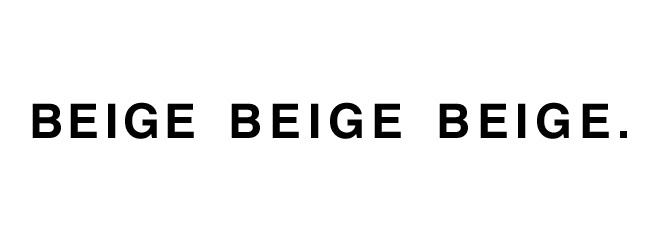 BEIGE ∆ BEIGE ∆ BEIGE