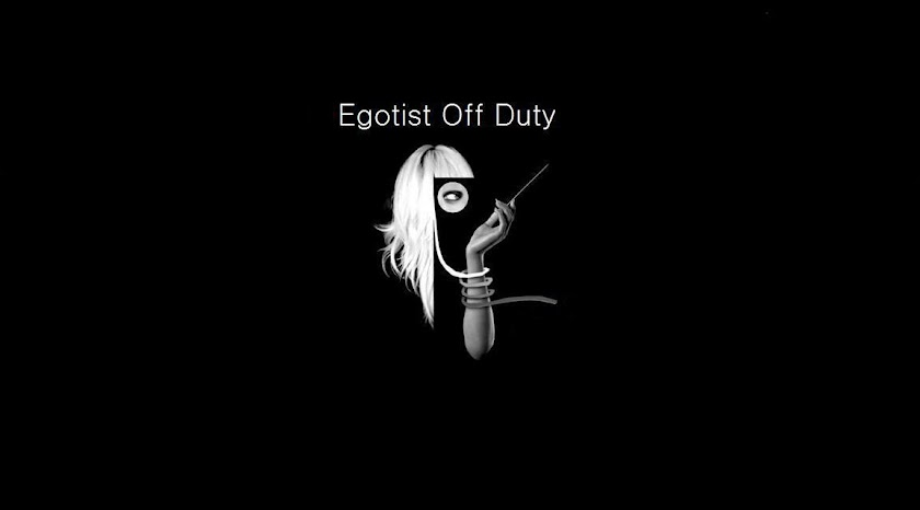 Egotist Off Duty