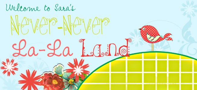 Sara&#39;s Never-Never La-La Land