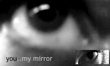 you my mirror my new film starts from the internet
