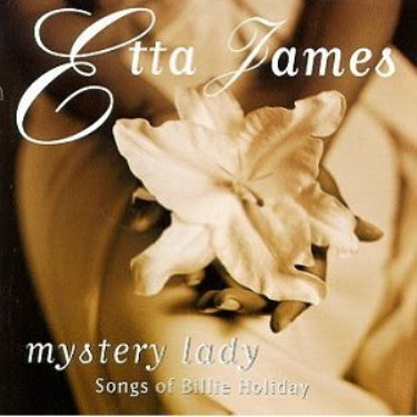 ETTA JAMES -  MISTERY LADY: SONGS OF BILLIE HOLIDAY