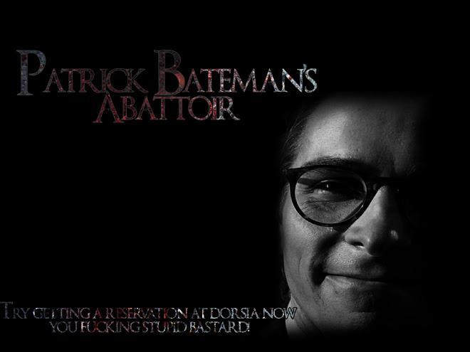 Patrick Bateman's Abattoir