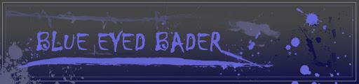 Blue Eyed Bader