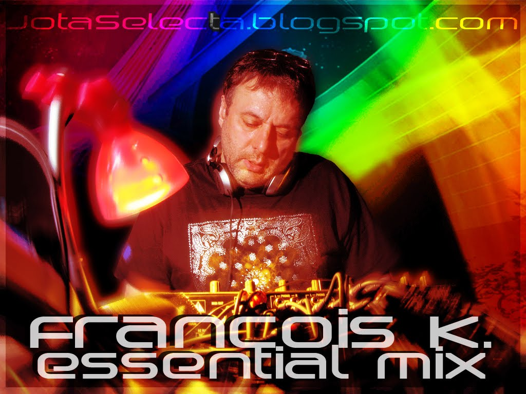 Francois K. - Essential Mix