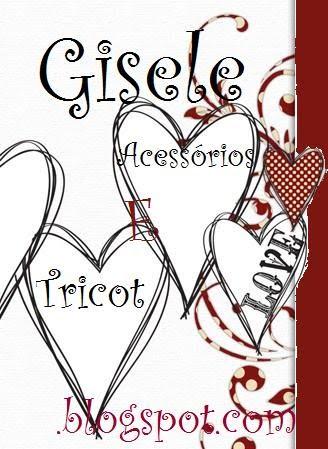 _*_Gisele Tricot & Acessórios_*_