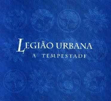 Capa Legião Urbana   A Tempestade | músicas