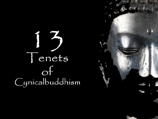 The 13 Tenets of Cynical Buddhism