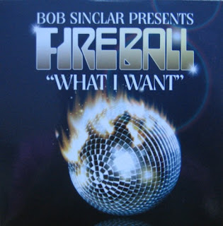 Bob Sinclar Presents Fireball - What I Want (Maxi-Single 2007)