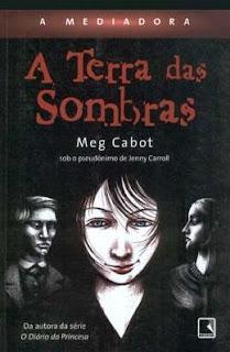 Download Livro A Mediadora A Terra das Sombras Vol.01