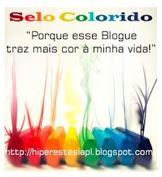Selinho ganho da Colecionadora de Silencios do blog Hiperestesia.