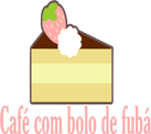 Café com bolo de fubá