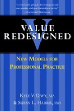 Value Redesigned: New Models for Professional Practice. Kyle V. Davy