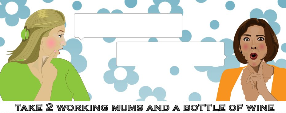 Take 2 Working Mums and a Bottle of Wine - The BuggySnuggle blog