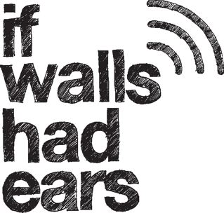 If Walls Had Ears