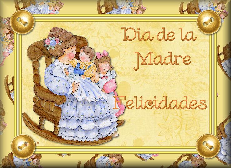 11 -TARJETAS DIA DE LA MADRE - Página 4 MADRE7.FELICIDADES