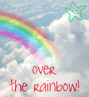 Over the rainbow!