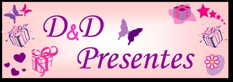 ♥ஜ♥D&D Presentes♥ஜ♥