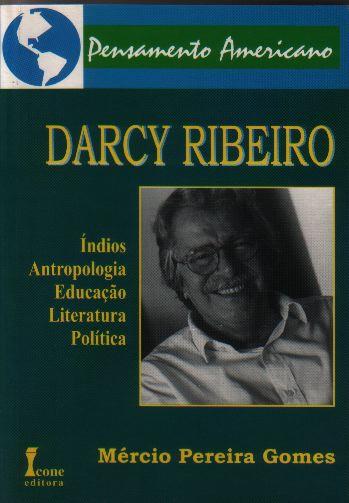DARCY RIBEIRO: Vida e Pensamento