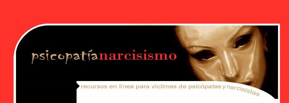 Psicopatía y Narcisismo