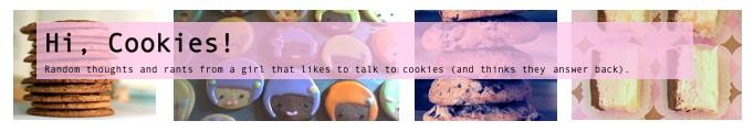 Hi, Cookies!