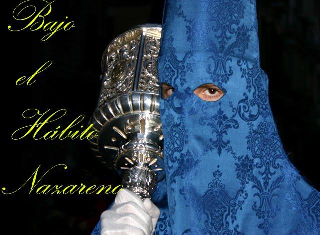 Bajo el Hábito Nazareno