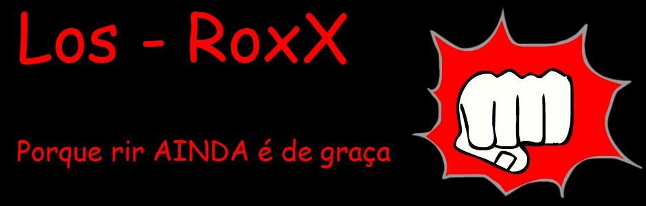 Los Roxx - A arte de morrer de rir