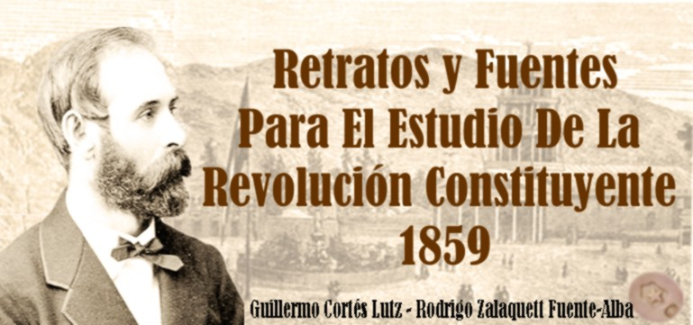 Fuentes y Retratos para el estudio de la Revolución Constituyente de 1859