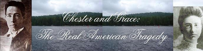 CHESTER AND GRACE: THE REAL AMERICAN TRAGEDY