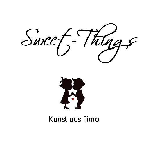 "Sweet Things ""Kunst aus Fimo"""