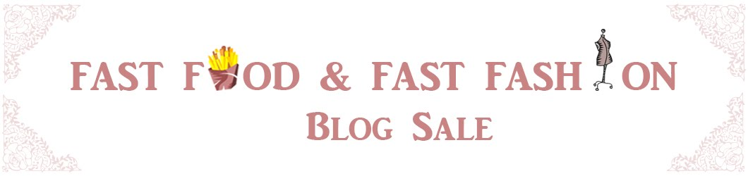 Fast Food & Fast Fashion Blog Sale