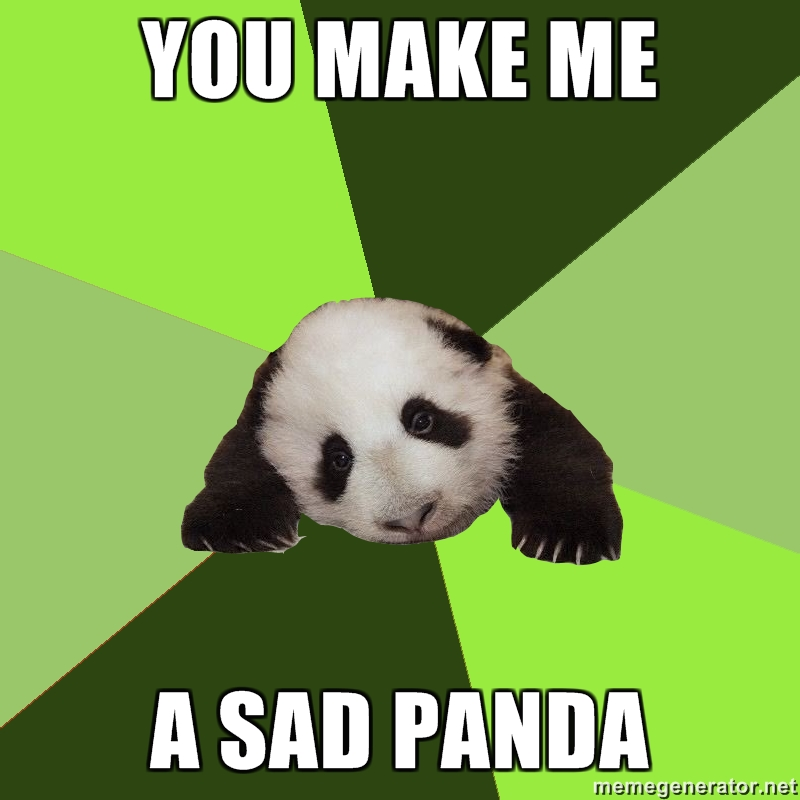 Things are back in order 9-23-11 You-make-me-a-sad-panda