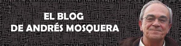 El Blog de Andrés Mosquera