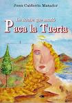 La noche que murió Paca la tuerta (2008)