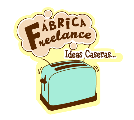 Fábrica Freelance.:.Ideas caseras.:.