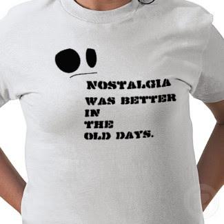 И носталгията някога беше по-добра...