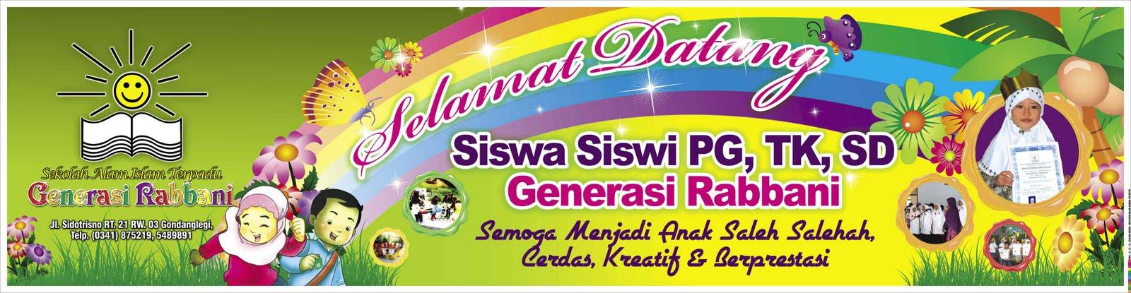 ... Dengan Tema Selamat Datang Siswa Siswi PG, TK, SD Gernerasi Rabbani